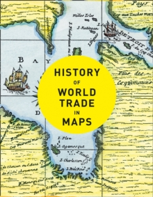 History of World Trade in Maps, Hardback Book