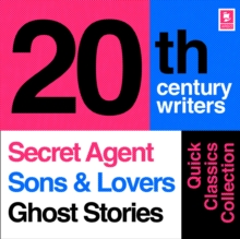 Quick Classics Collection: 20th-Century Writers : The Secret Agent, Sons and Lovers, Ghost Stories, eAudiobook MP3 eaudioBook