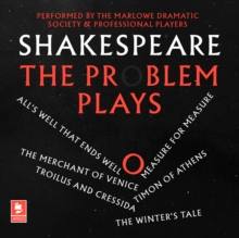 Shakespeare: The Problem Plays : All'S Well That Ends Well, Measure for Measure, the Merchant of Venice, Timon of Athens, Troilus and Cressida, the Winter's Tale, eAudiobook MP3 eaudioBook