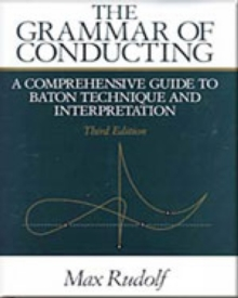 The Grammar of Conducting : A Comprehensive Guide to Baton Technique and Interpretation, Paperback / softback Book