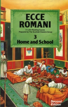 Ecce Romani Book 3 Home and School, Paperback Book