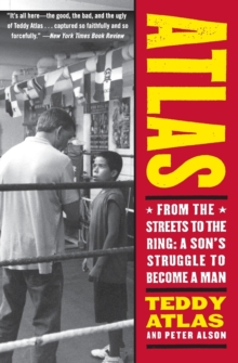Atlas : From the Streets to the Ring: A Son's Struggle to Become a Man, Paperback Book
