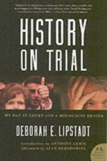 History on Trial : My Day in Court with a Holocaust Denier, Paperback / softback Book