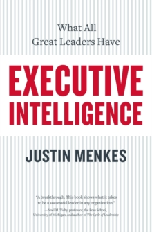 Executive Intelligence : What All Great Leaders Have In Common, Paperback / softback Book