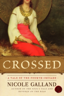 Crossed : A Tale of the Fourth Crusade, Paperback / softback Book