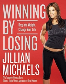 Winning By Losing : Drop The Weight, Change Your Life, Hardback Book
