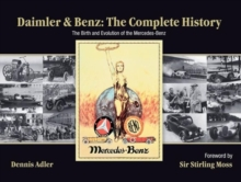 Daimler & Benz: The Complete History : The Birth and Evolution of the Mercedes-Benz, Hardback Book