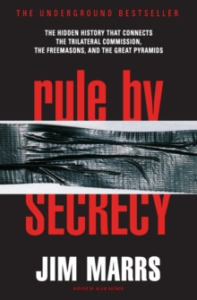 Rule by Secrecy : Hidden History That Connects the Trilateral Commission, the Freemasons, and the Great Pyramids, The, Paperback Book