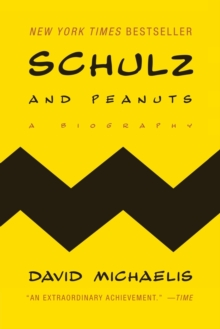 Schulz and Peanuts : A Biography, Paperback Book