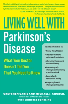 Living Well with Parkinson's Disease : What Your Doctor Doesn't Tell You....That You Need to Know, Paperback Book