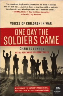 One Day the Soldiers Came : Voices of Children in War, Paperback Book