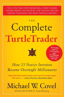 The Complete TurtleTrader : How 23 Novice Investors Became Overnight Millionaires, Paperback / softback Book