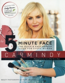 The 5-Minute Face : The Quick & Easy Makeup Guide for Every Woman, Paperback / softback Book