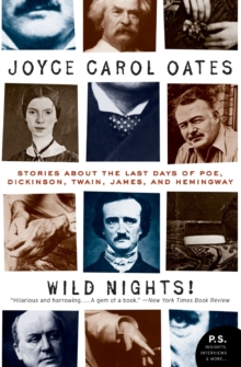 Wild Nights! Deluxe Edition : Stories About the Last Days of Poe, Dickinson, Twain, James, and Hemingway, Paperback / softback Book