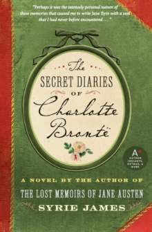The Secret Diaries of Charlotte Bronte, Paperback / softback Book