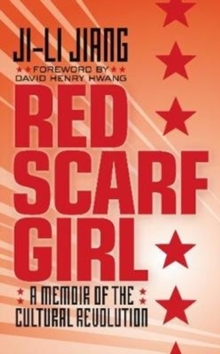 Red Scarf Girl : A Memoir of the Cultural Revolution, Paperback / softback Book