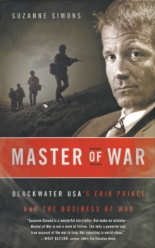 Master of War : Blackwater USA's Erik Prince and the Business of War, Paperback / softback Book