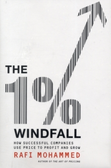 The 1% Windfall : How Successful Companies Use Price to Profit and Grow, Hardback Book