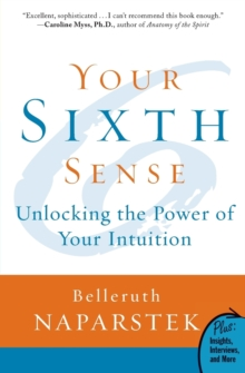 Your Sixth Sense : Unlocking the Power of Your Intuition, Paperback Book