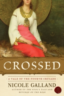 Crossed : A Tale of the Fourth Crusade, EPUB eBook