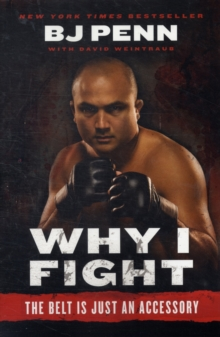 Why I Fight : The Belt Is Just an Accessory, Paperback Book