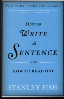 How to Write a Sentence : And How to Read One, Paperback Book