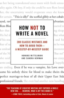 How Not to Write a Novel : 200 Classic Mistakes and How to Avoid Them--A Misstep-by-Misstep Guide, EPUB eBook
