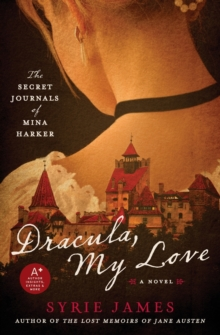 Dracula, My Love : The Secret Journals of Mina Harker, Paperback / softback Book