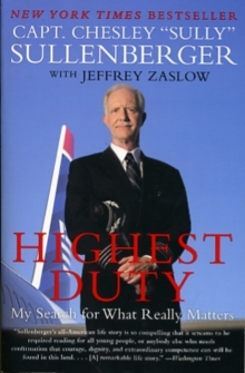 Highest Duty : My Search for What Really Matters, Paperback Book