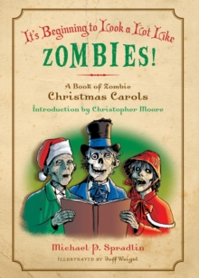 It's Beginning to Look a Lot Like Zombies! : A Book of Zombie Christmas Carols, Paperback Book