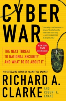 Cyber War : The Next Threat to National Security and What to Do About It, Paperback / softback Book