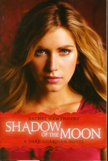 Dark Guardian #4: Shadow of the Moon, Paperback / softback Book
