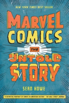 Marvel Comics : The Untold Story, Paperback Book