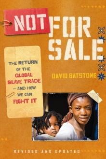 Not for Sale : The Return of the Global Slave Trade--and How We Can Fight It, Paperback / softback Book