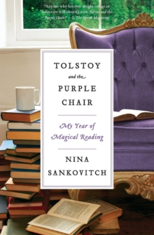 Tolstoy and the Purple Chair : My Year of Magical Reading, Paperback / softback Book