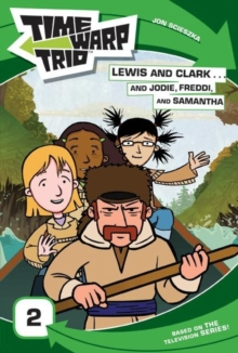 Time Warp Trio: Lewis and Clark...and Jodie, Freddi, and Samantha, EPUB eBook