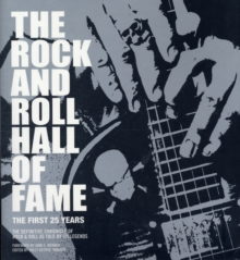 Rock and Roll Hall of Fame, The : The First 25 Years, Paperback / softback Book