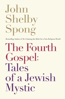 The Fourth Gospel : Tales of a Jewish Mystic, Paperback / softback Book