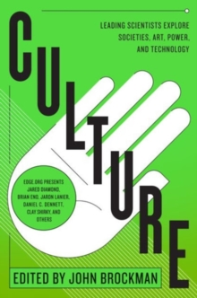 Culture : Leading Scientists Explore Societies, Art, Power, and Technology, Paperback Book