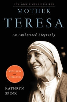 Mother Teresa : An Authorized Biography, Paperback / softback Book