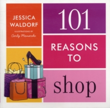 101 Reasons to Shop, Paperback / softback Book