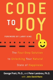Code to Joy : The Four-Step Solution to Unlocking Your Natural State of Happiness, EPUB eBook