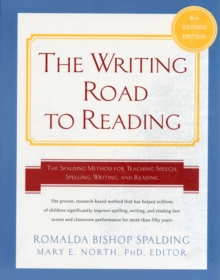 Writing Road to Reading : The Spalding Method for Teaching Speech, Spelling, Writing, and Reading, Paperback / softback Book