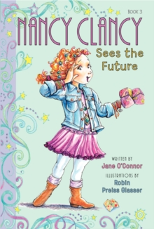 Fancy Nancy: Nancy Clancy Sees the Future, Paperback / softback Book