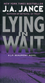 Lying in Wait : A J.P. Beaumont Novel, Paperback Book