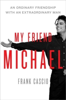 My Friend Michael : An Ordinary Friendship with an Extraordinary Man, Hardback Book