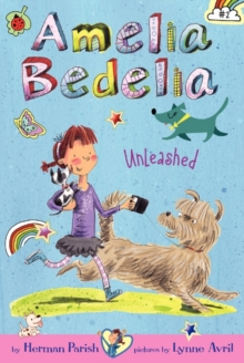Amelia Bedelia Chapter Book #2: Amelia Bedelia Unleashed, Paperback / softback Book