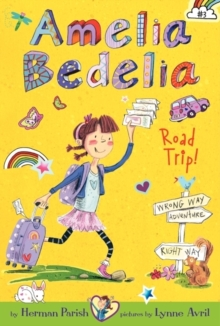Amelia Bedelia Chapter Book #3: Amelia Bedelia Road Trip!, Paperback / softback Book