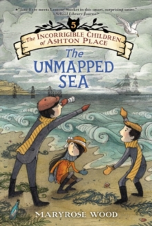 The Incorrigible Children of Ashton Place: Book V : The Unmapped Sea, Paperback / softback Book