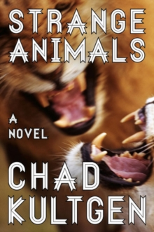 Strange Animals : A Novel, Paperback Book